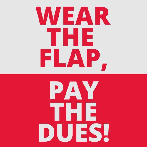 Wear the Flap, Pay the Dues!